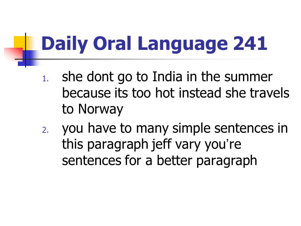 Daily Oral Language 241 she dont go to India in the summer because its too hot instead she travels to Norway.