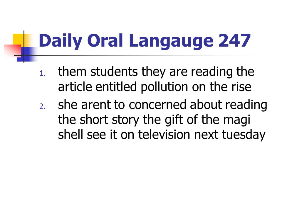 Daily Oral Langauge 247 them students they are reading the article entitled pollution on the rise.