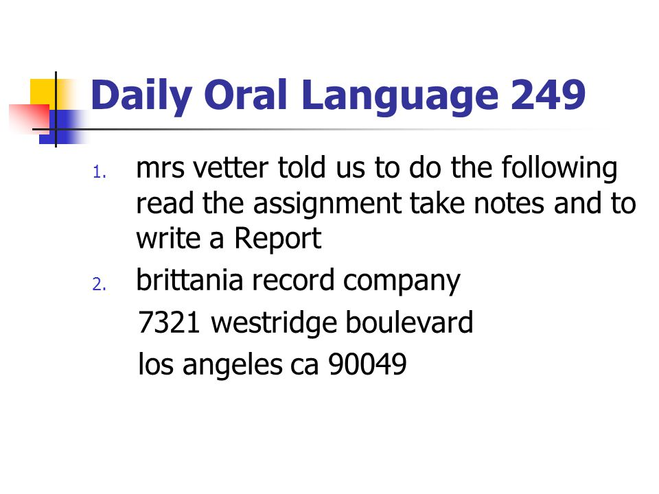 Daily Oral Language 249 mrs vetter told us to do the following read the assignment take notes and to write a Report.
