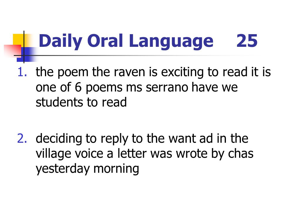 Daily Oral Language 25 the poem the raven is exciting to read it is one of 6 poems ms serrano have we students to read.