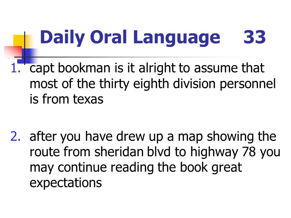 Daily Oral Language 33 capt bookman is it alright to assume that most of the thirty eighth division personnel is from texas.