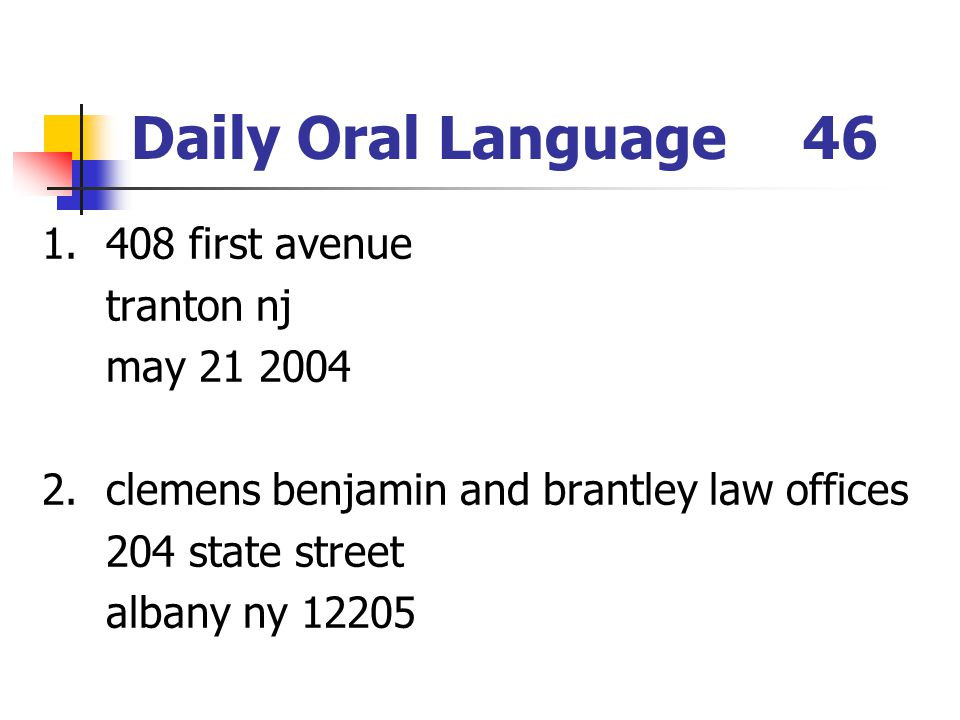 Daily Oral Language 46 1. 408 first avenue tranton nj may 21 2004