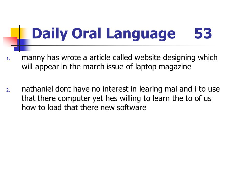 Daily Oral Language 53 manny has wrote a article called website designing which will appear in the march issue of laptop magazine.