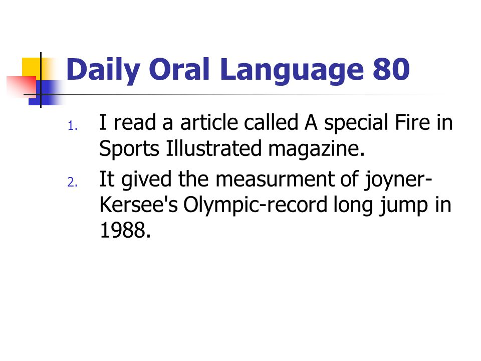 Daily Oral Language 80 I read a article called A special Fire in Sports Illustrated magazine.