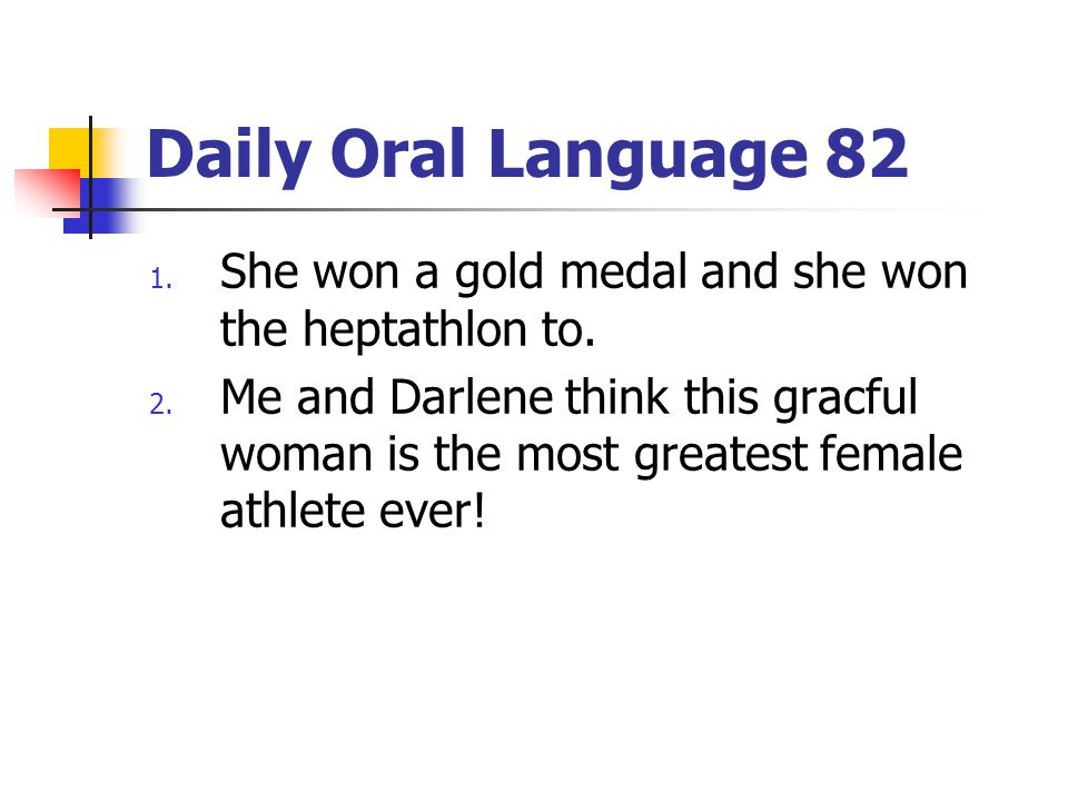 Daily Oral Language 82 She won a gold medal and she won the heptathlon to.