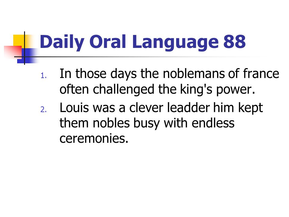 Daily Oral Language 88 In those days the noblemans of france often challenged the king s power.