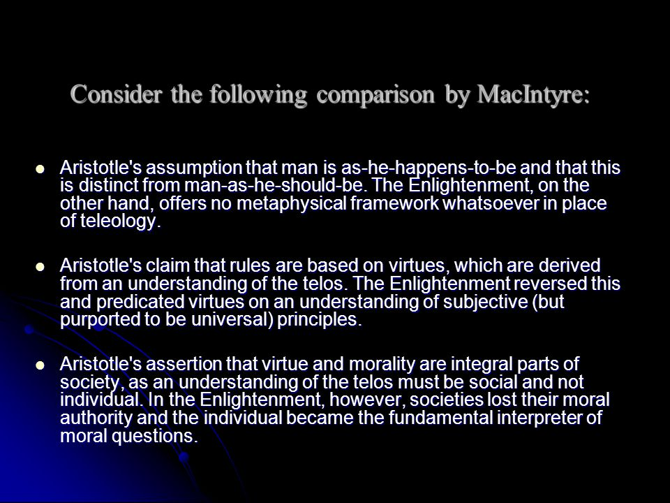 Consider the following comparison by MacIntyre: