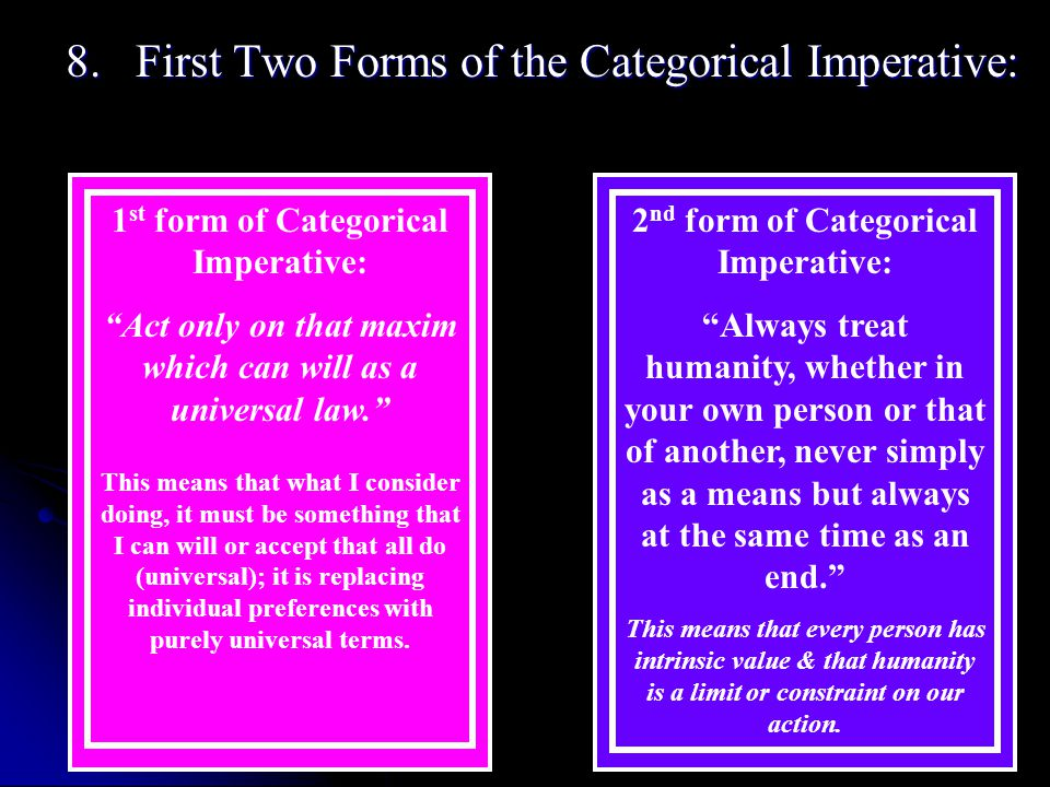 8. First Two Forms of the Categorical Imperative: