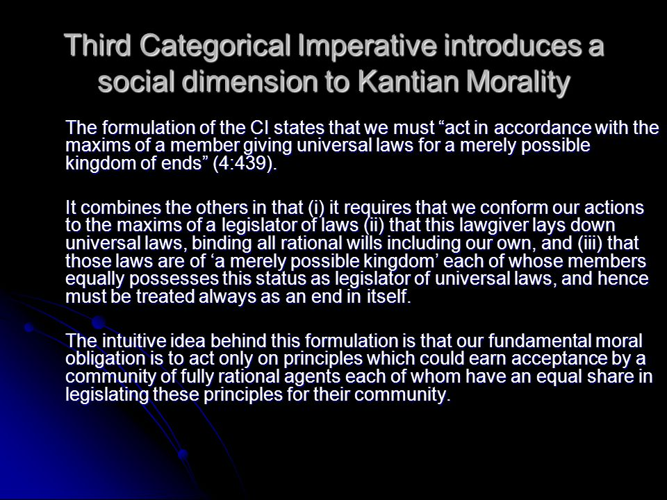 Third Categorical Imperative introduces a social dimension to Kantian Morality