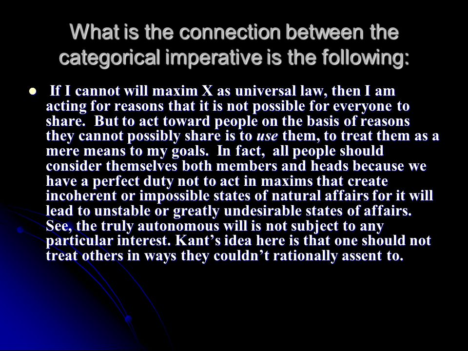 What is the connection between the categorical imperative is the following: