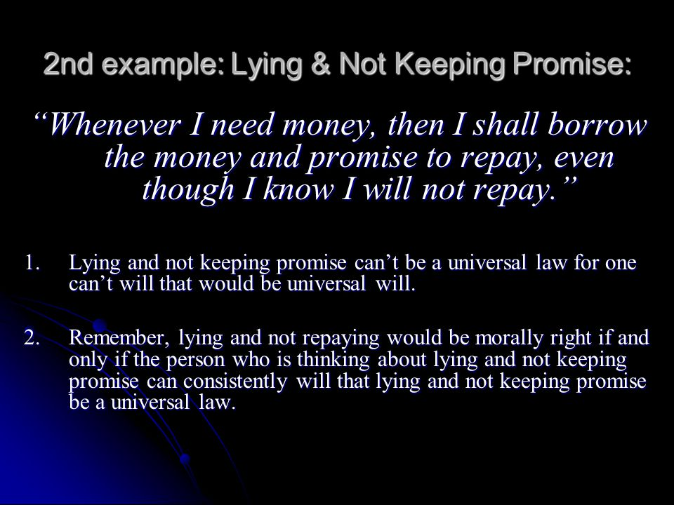 2nd example: Lying & Not Keeping Promise: