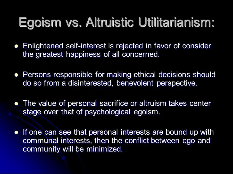 Egoism vs. Altruistic Utilitarianism: