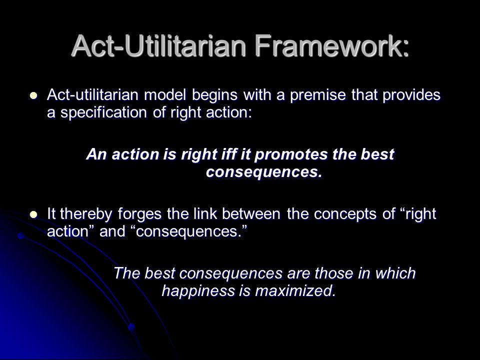 Act-Utilitarian Framework: