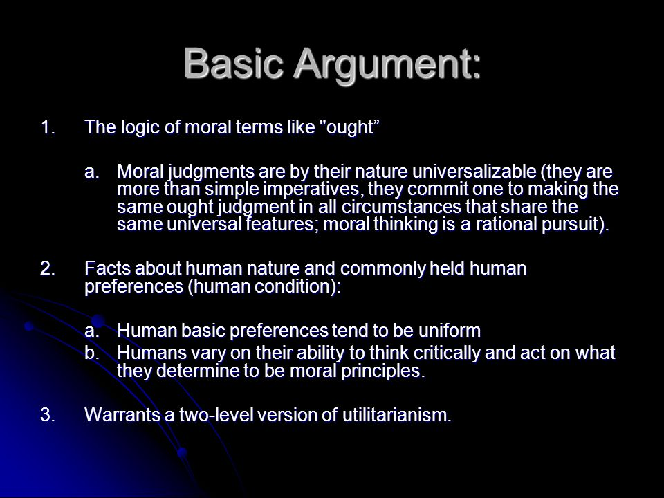 Basic Argument: 1. The logic of moral terms like ought