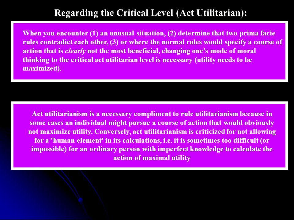 Regarding the Critical Level (Act Utilitarian):
