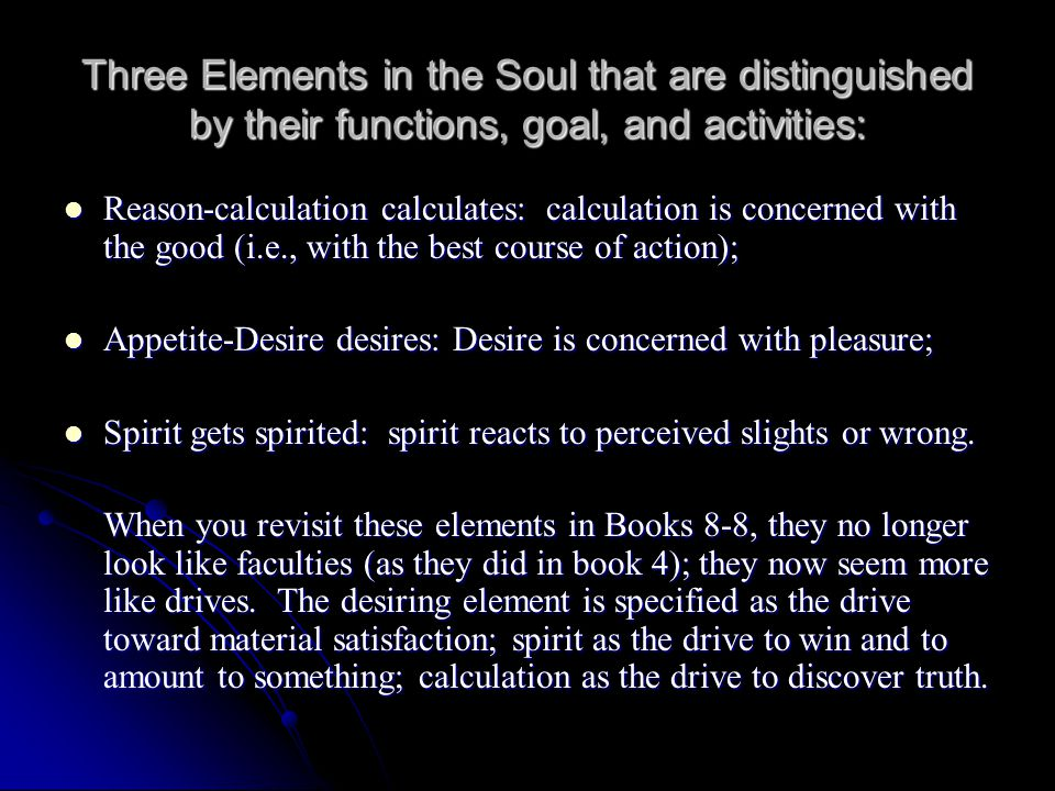 Three Elements in the Soul that are distinguished by their functions, goal, and activities:
