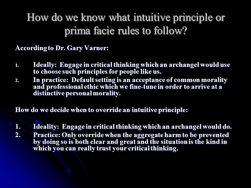 How do we know what intuitive principle or prima facie rules to follow
