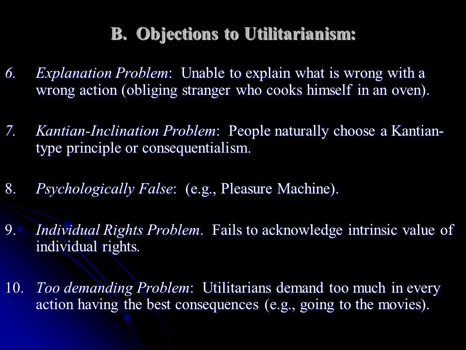 B. Objections to Utilitarianism: