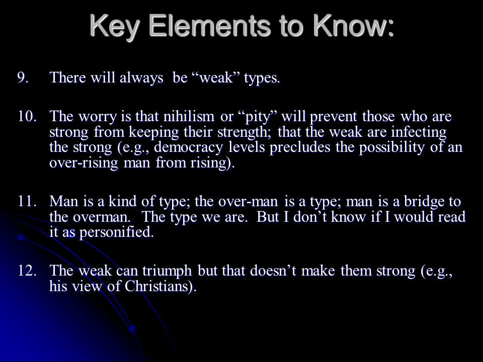 Key Elements to Know: 9. There will always be weak types.
