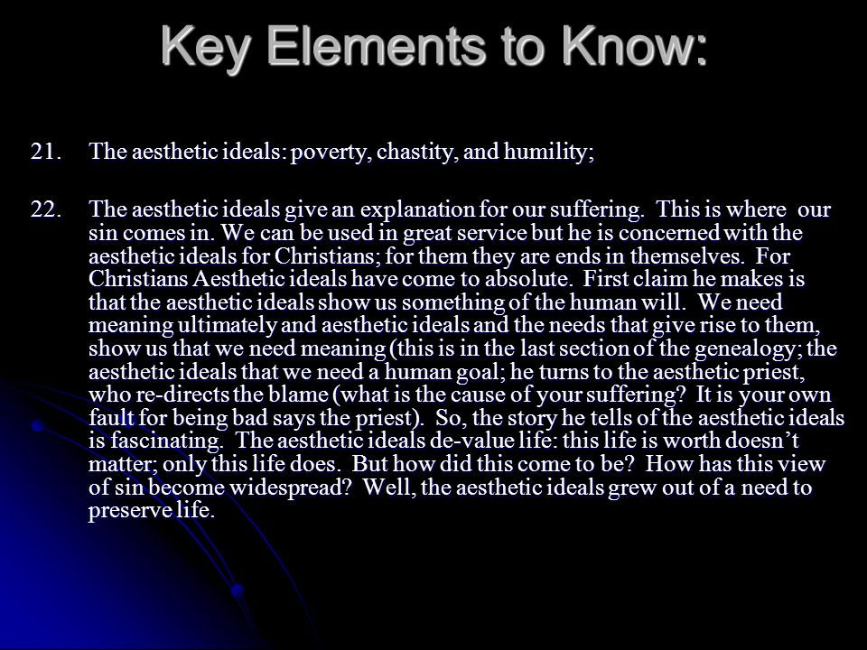 Key Elements to Know: 21. The aesthetic ideals: poverty, chastity, and humility;