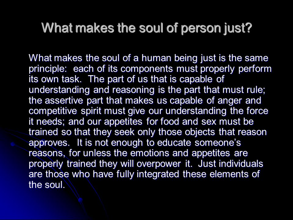 What makes the soul of person just