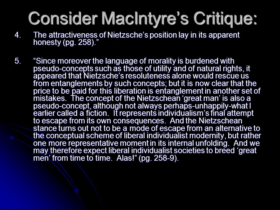 Consider MacIntyre's Critique: