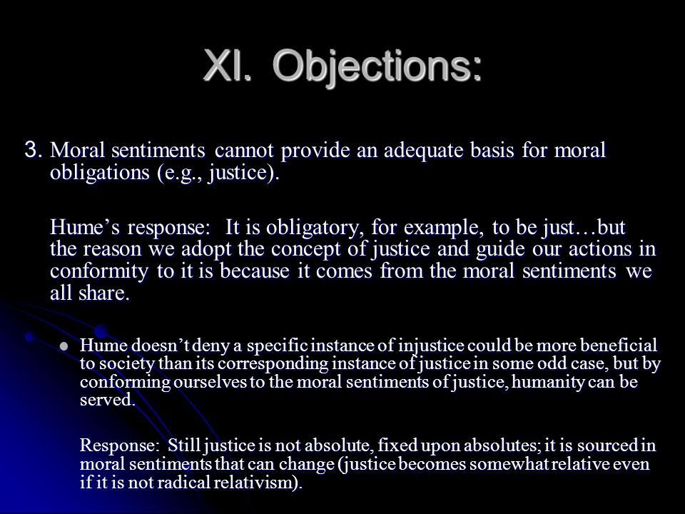 XI. Objections: 3. Moral sentiments cannot provide an adequate basis for moral obligations (e.g., justice).