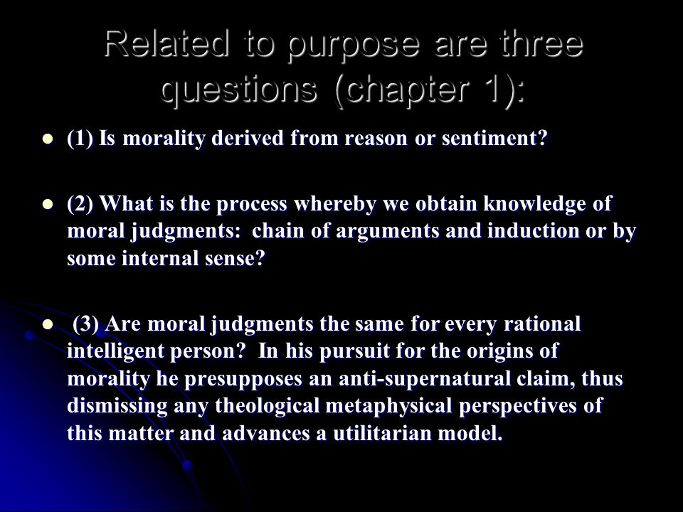 Related to purpose are three questions (chapter 1):