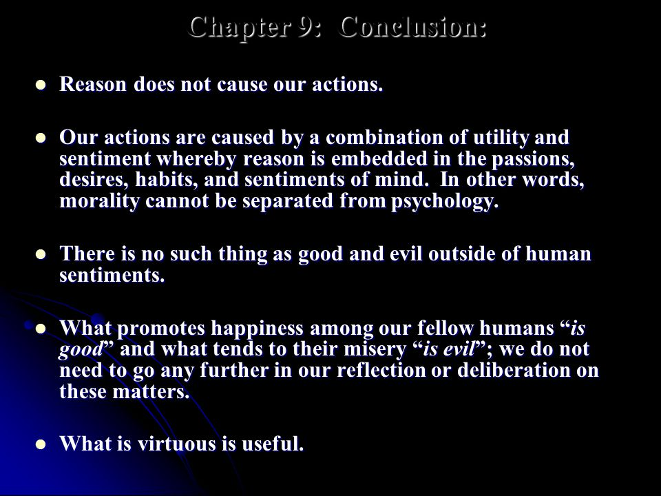 Chapter 9: Conclusion: Reason does not cause our actions.