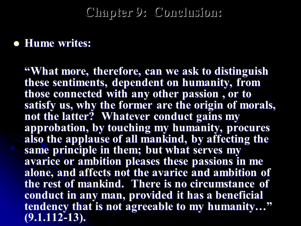 Chapter 9: Conclusion: Hume writes: