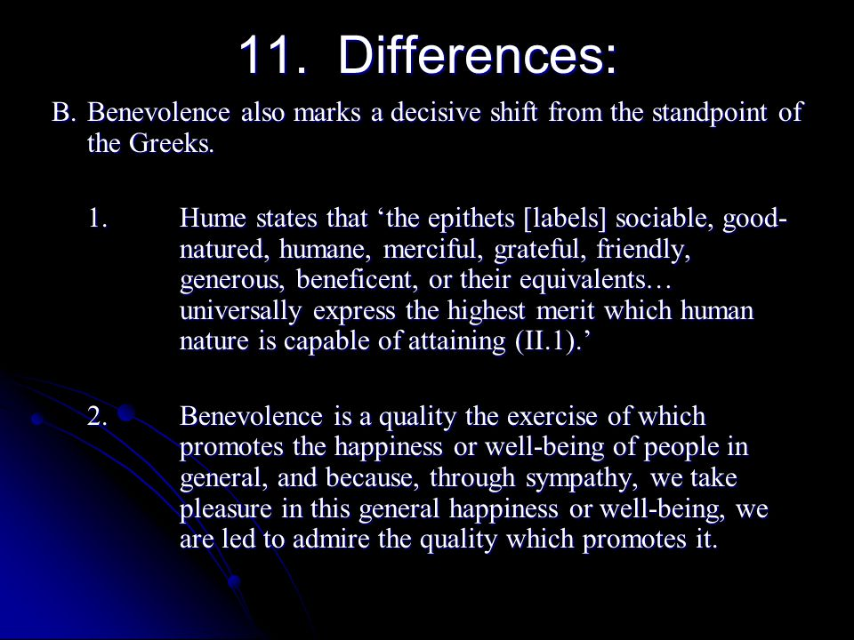 11. Differences: B. Benevolence also marks a decisive shift from the standpoint of the Greeks.