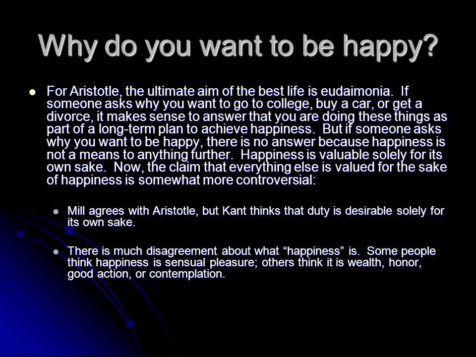 Why do you want to be happy