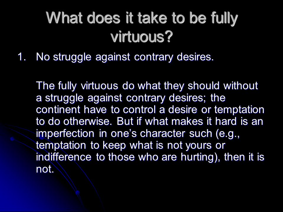 What does it take to be fully virtuous