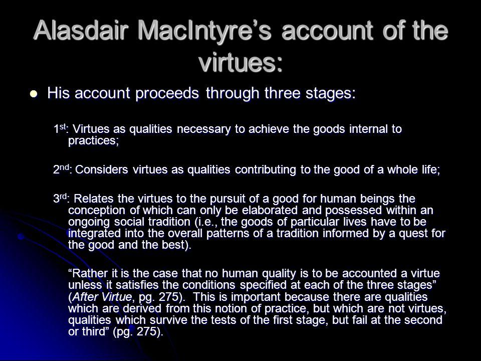 Alasdair MacIntyre's account of the virtues: