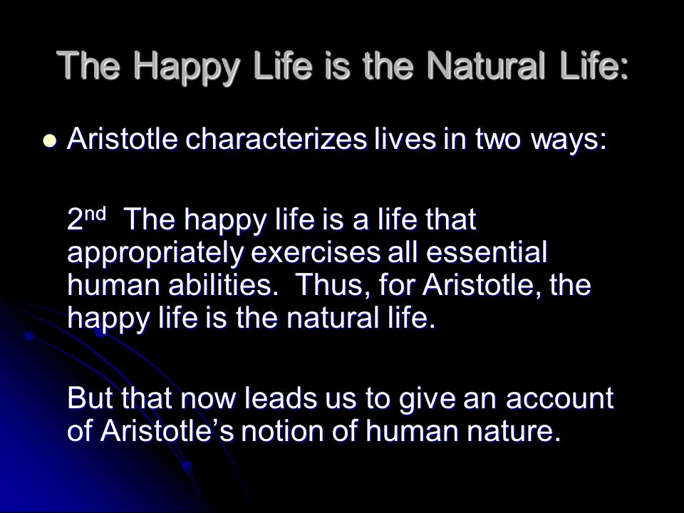 The Happy Life is the Natural Life: