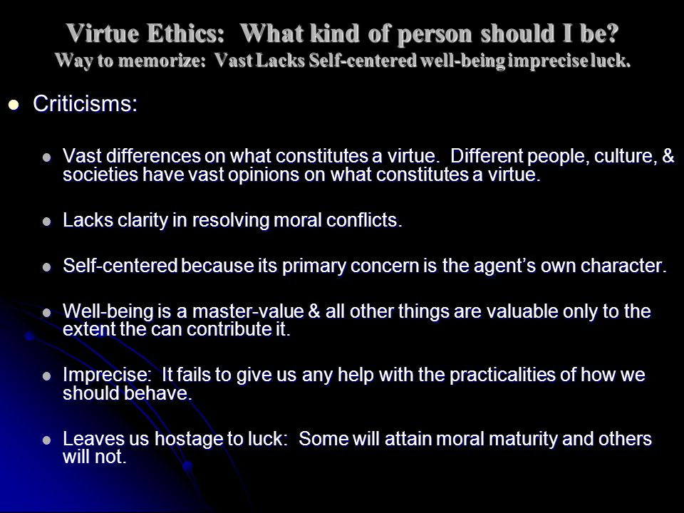 Virtue Ethics: What kind of person should I be