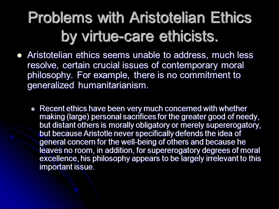 Problems with Aristotelian Ethics by virtue-care ethicists.
