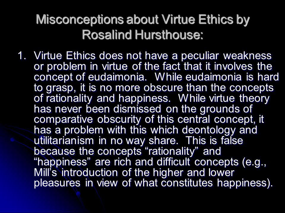 Misconceptions about Virtue Ethics by Rosalind Hursthouse: