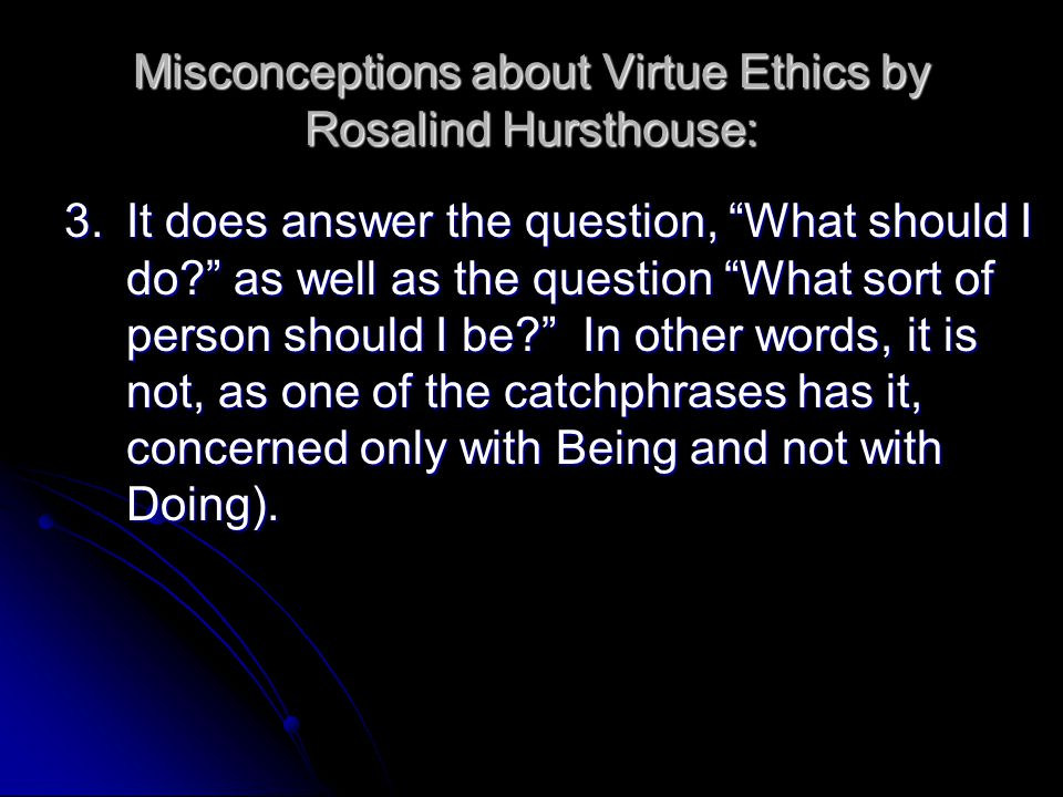 an overview of the ethics in normative virtue ethics by rosalind hursthouse