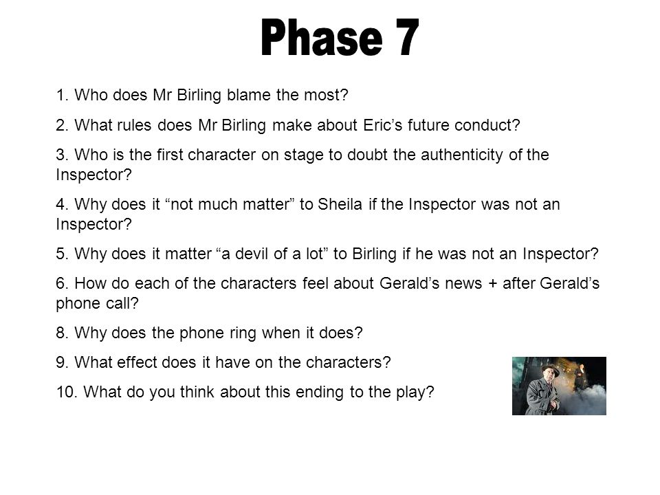 Phase 7 1. Who does Mr Birling blame the most