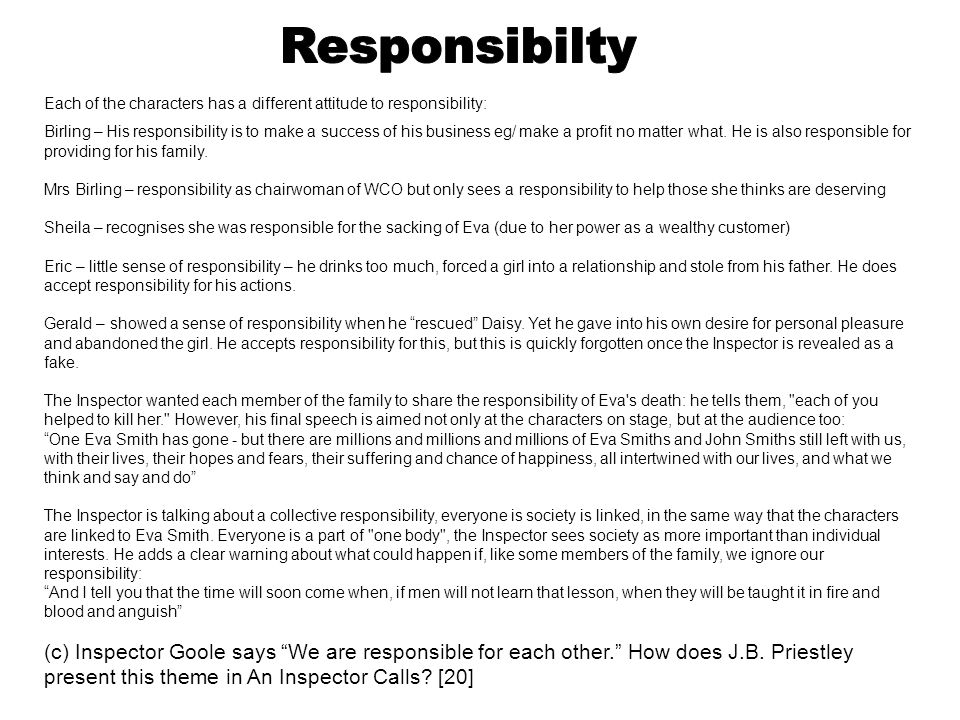 Responsibilty Each of the characters has a different attitude to responsibility: