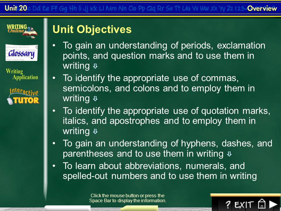 Unit Objectives To gain an understanding of periods, exclamation points, and question marks and to use them in writing 