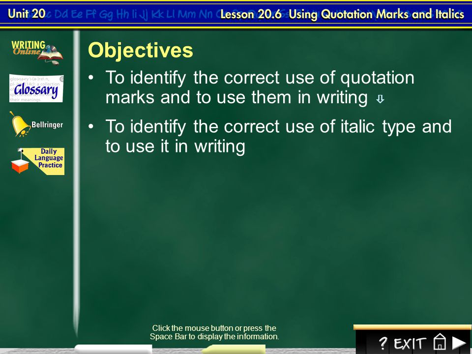 Objectives To identify the correct use of quotation marks and to use them in writing 