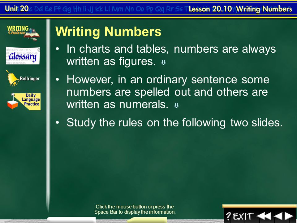 Writing Numbers In charts and tables, numbers are always written as figures. 