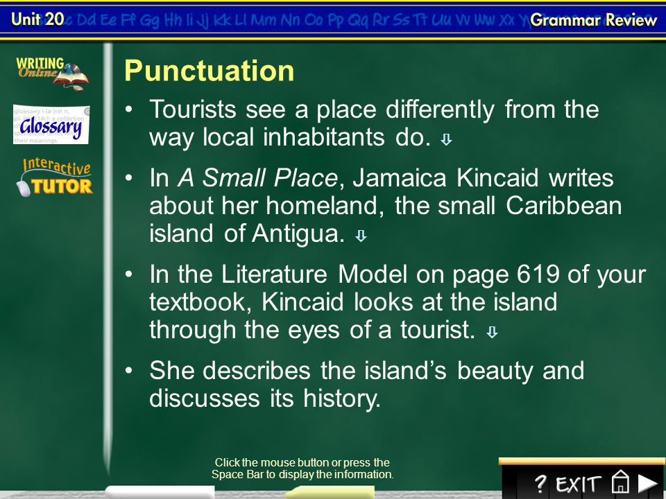 Punctuation Tourists see a place differently from the way local inhabitants do. 