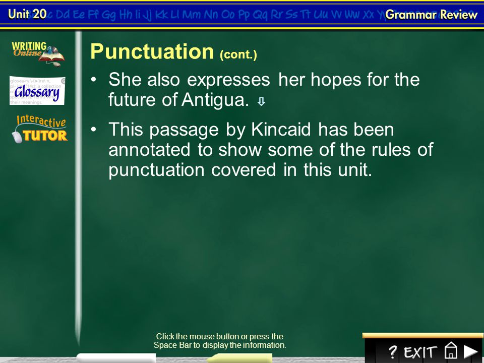 Punctuation (cont.) She also expresses her hopes for the future of Antigua. 