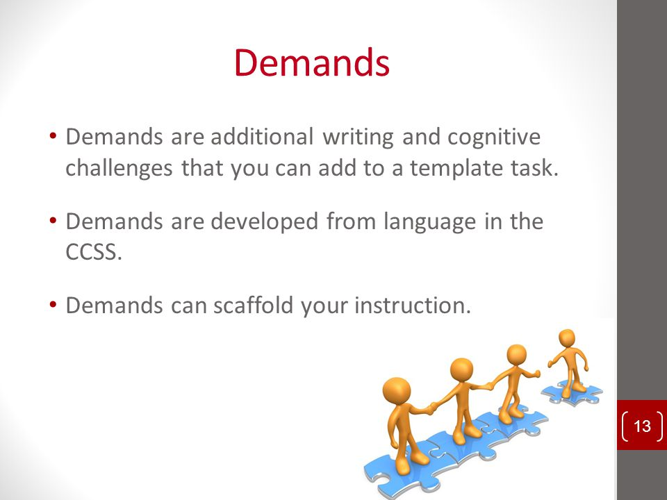 Demands Demands are additional writing and cognitive challenges that you can add to a template task.