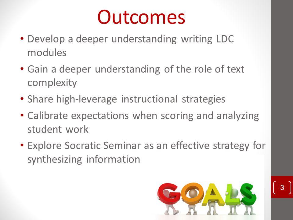 Outcomes Develop a deeper understanding writing LDC modules