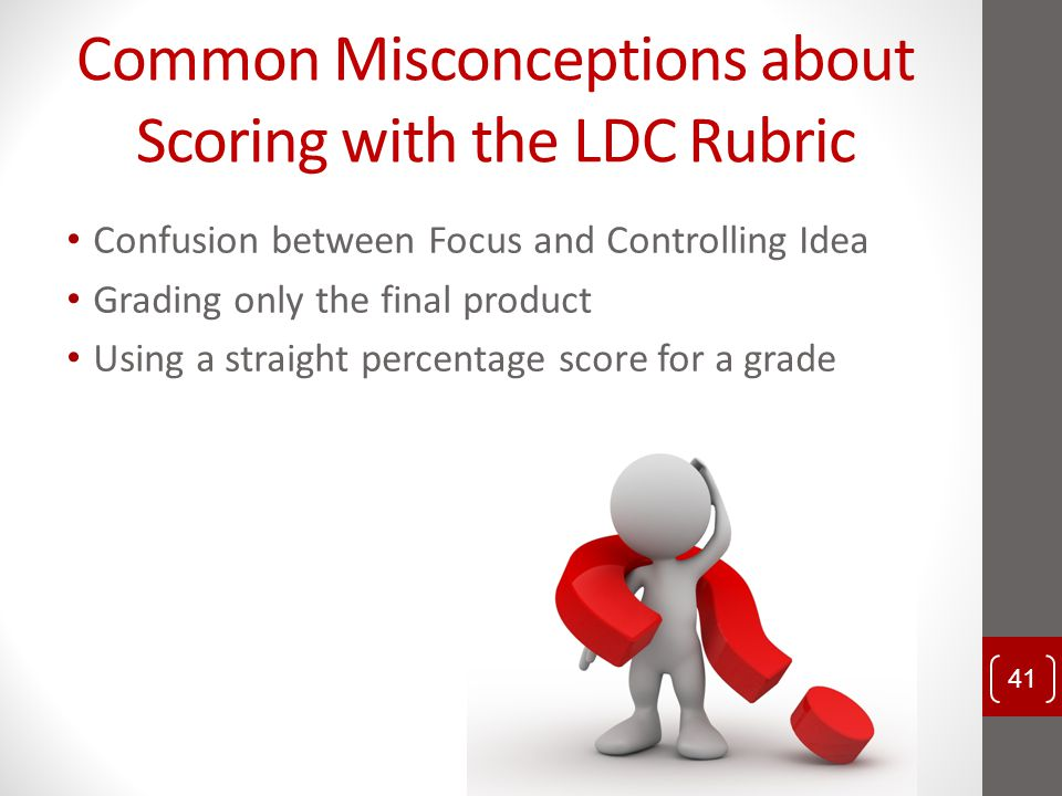 Common Misconceptions about Scoring with the LDC Rubric
