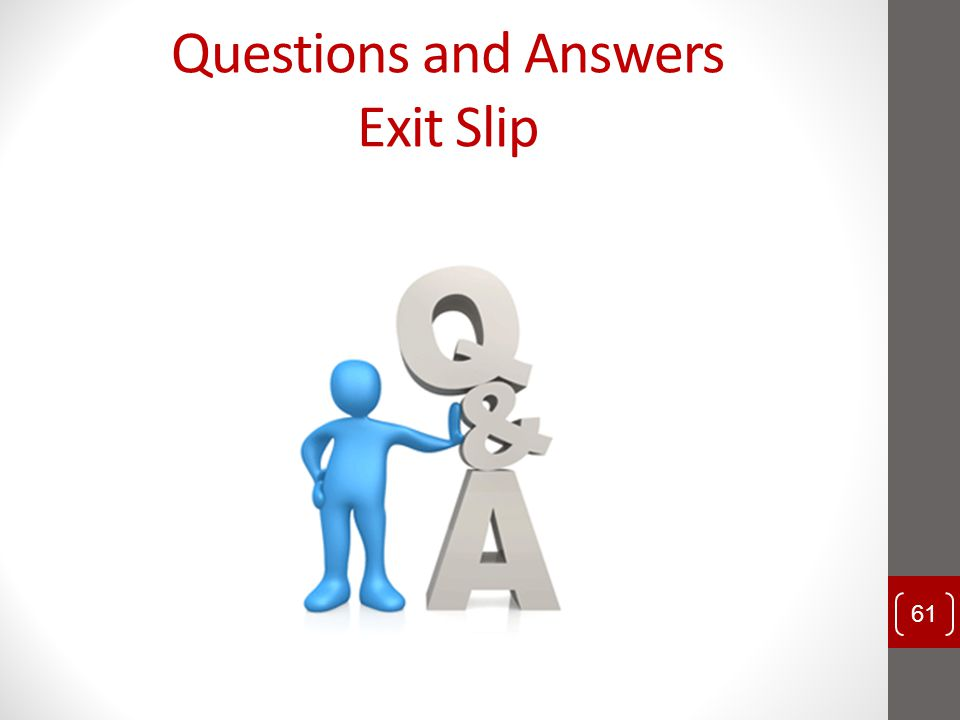 Questions and Answers Exit Slip